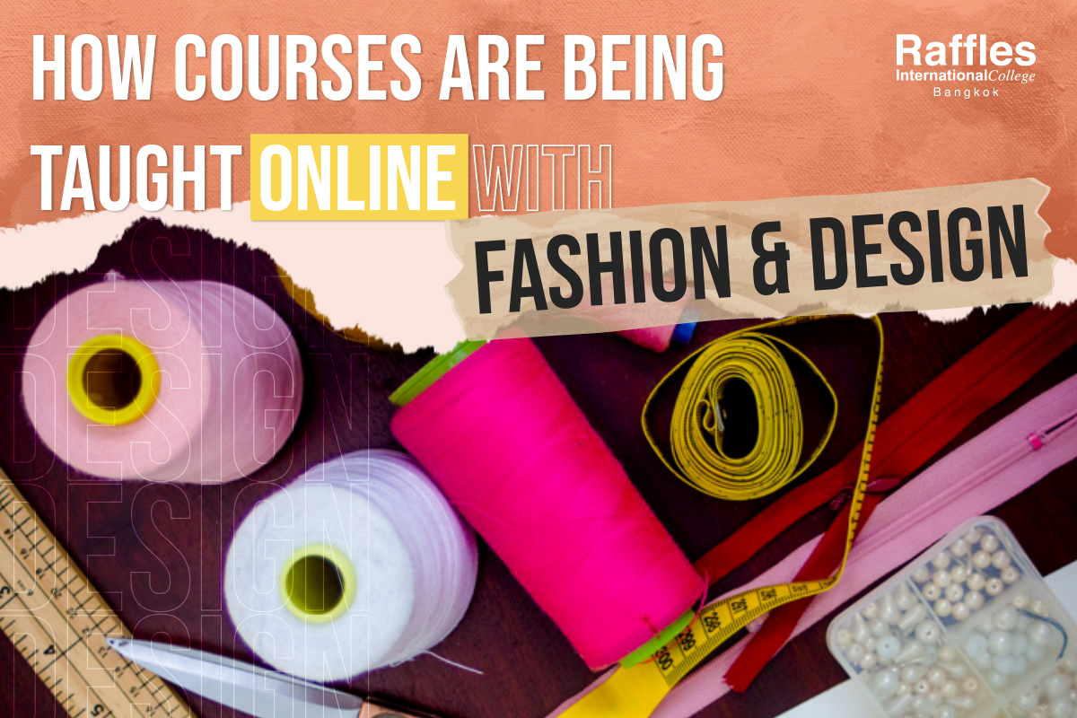 How Courses Are Being Taught Online With Fashion Design Raffles International College